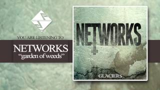 NETWORKS - Garden of Weeds