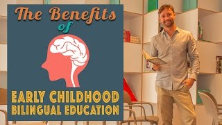 The Benefits of Early Childhood Bilingual Education
