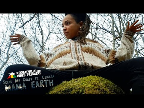 Skank Me Crazy feat. Ceikaba - Mama Earth [Official Video 2021]