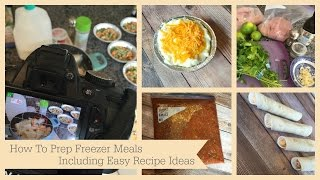 How To Prep Freezer Meals   With Easy Recipes