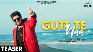Gutt Te Naa (Teaser) Shivjot | The Boss | Rel. on 19 April | White Hill Music