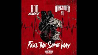 Rod Wave ft. Moneybagg Yo - Feel The Same Way (Official Audio)