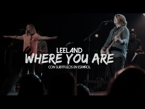 Leeland - Where You Are [subtitulado en español]
