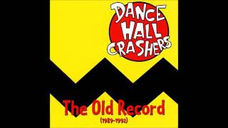 Dance Hall Crashers The Old Record (1989 1992) (Full Album 1996)