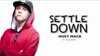 Huey Mack   Settle Down ( Ft. Young Scolla )
