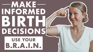 HOW TO PREPARE FOR BIRTH - INFORMED DECISION MAKING DURING BIRTH | BIRTH DOULA