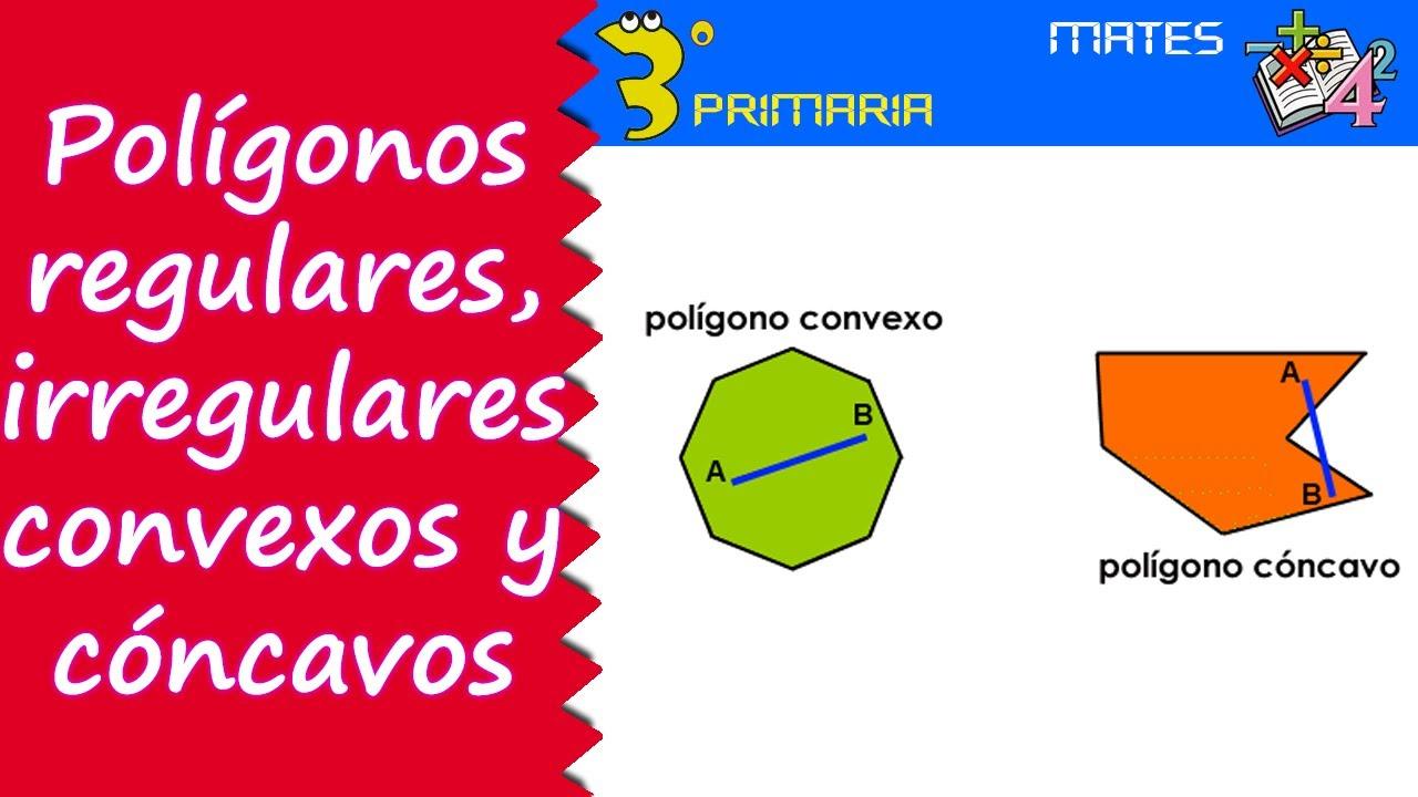 Matemáticas. 3º Primaria. Tema 9. Polígonos regulares e irregulares, convexos y cóncavos