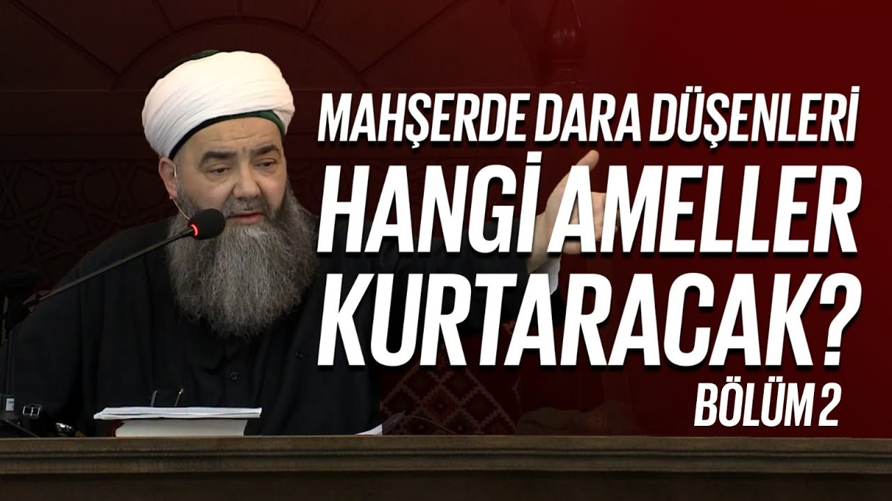 Mahşerde Dara Düşenleri Hangi Ameller Kurtaracak - 2. Bölüm