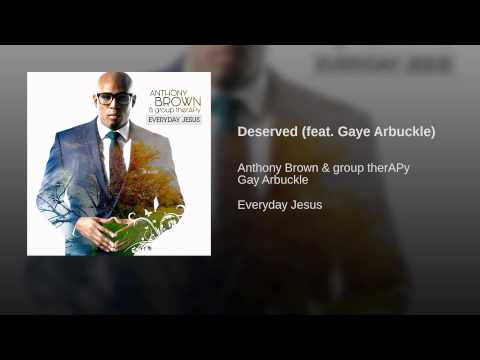 Deserved (feat. Gaye Arbuckle)