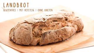 Landbrot glutenfrei, mit Hefeteig - gelingsichere Anleitung mit allen Einzelschritten