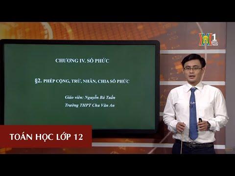 ÔN TOÁN - LỚP 12 | SỐ PHỨC (TIẾT 2) | 16H00 NGÀY 04.04.2020 | HANOITV