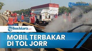 Akibat Korsleting, Sebuah Mobil Terbakar di Tol JORR, Kerugian Ditaksir Capai Rp70 Jutaan
