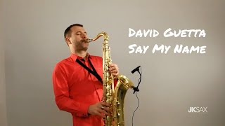 David Guetta, Bebe Rexha & J Balvin - Say My Name (Saxophone Cover by JK Sax)