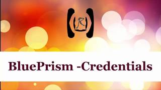 BluePrism - Credentials || Reality & Useful