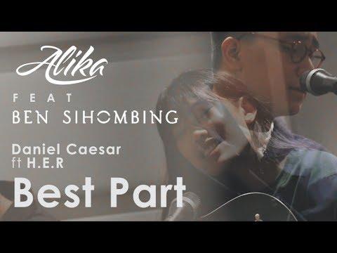 Daniel Caesar - Best Part (feat. H.E.R.) // Alika & Ben Sihombing 's Cover