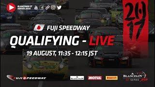 Blancpain_GT_Asia - Fuji2017 Qualifying Full