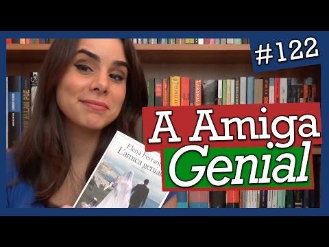 A AMIGA GENIAL, DE ELENA FERRANTE (#122)