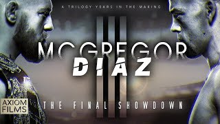 "CONOR MCGREGOR VS. NATE DIAZ 3 ""FINAL SHOWDOWN"" (HD) PROMO, TRILOGY 2019, EXTENDED TRAILER, UFC, MMA"