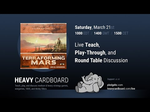 Terraforming Mars w/ all expansions 3p Teaching, Play-through, & Round table by Heavy Cardboard