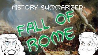 History Summarized: The Fall of Rome