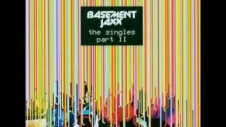 Basement Jaxx - Mere Pass