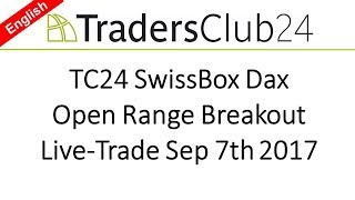 TradersClub24 SwissBox Open Range Breakout Live Trade Dax September 7th 2017