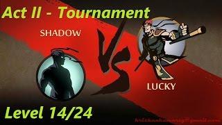 Shadow Vs Lucky - Act II Tournament 14/24