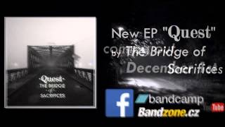 Video The Bridge of Sacrifices ◆ QUEST ◆ // NEW EP RELEASE + LYRIC VID