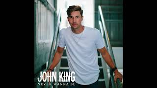 John King Never Wanna Be