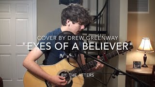 Eyes of A Believer - The Afters (Acoustic Cover by Drew Greenway) Chords in Description