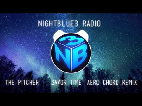 |Nightblue3 Radio| Song: The Pitcher - Savor Time (Aero Chord Remix) NEW INTRO SONG!