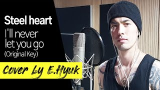 Steel heart - I'll never let you go (Original Key) - Covered -