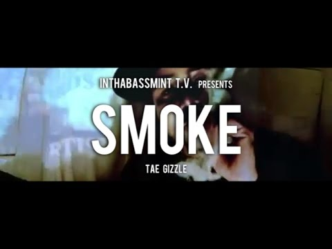 """Tae Gizzle - Smoke """"Official Music Video"""" [14.1 Megapixels] 2012"""