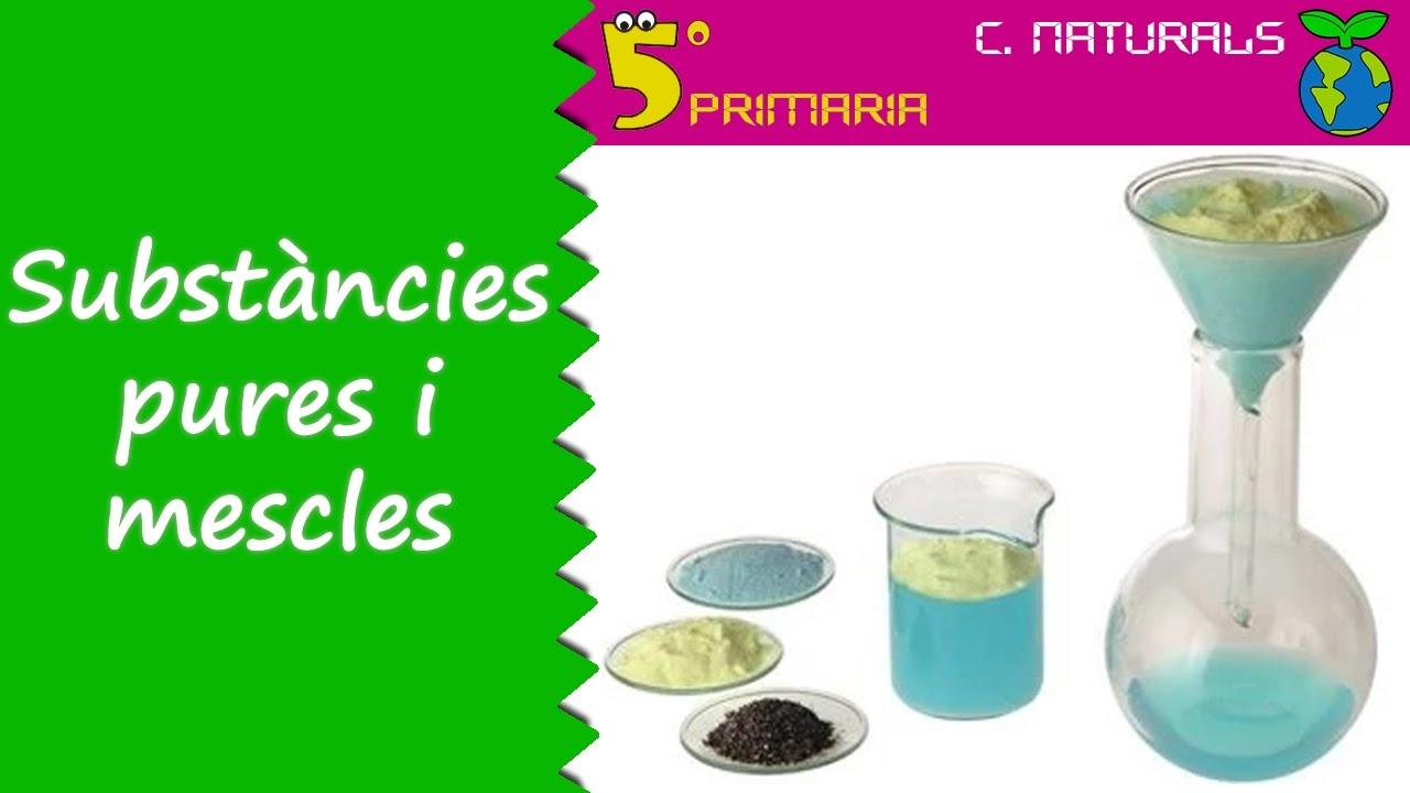 Substàncies pures i mescles. Naturals, 5é Primària. Tema 1
