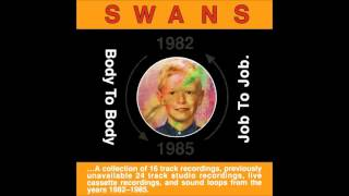 Swans - Body To Body, Job To Job (FULL ALBUM) [Original CD 1991]