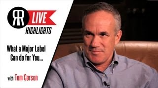 "Tom Corson, President of RCA Records, Explains ""What the Major Record Labels Can Do for You..."""
