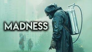 Chernobyl - Madness