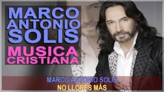 MUSICA CRISTIANA DE MARCO ANTONIO SOLIS - LOS BUKIS CRISTIANOS