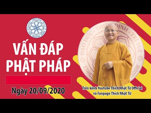 Vấn đáp Phật pháp ngày 20-09-2020 - TT. Thích Nhật Từ