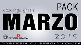 Pack Marzo ✔ Música Variada   Gratis 2019   Dj Sergio Loaiza
