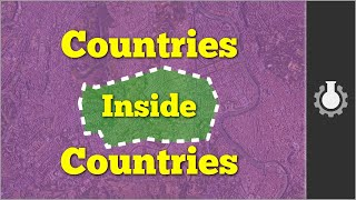 Countries inside Countries (Bizarre Borders Part 1)