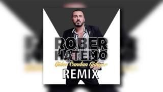 Rober Hatemo - Giden Candan Gidiyor REMİX (S.T)