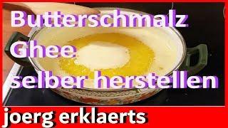 Omas Rezept Ghee herstellen Butterschmalz, Ghee, geklärte Butter selber machen  Küche Vol.64