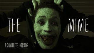 THE MIME | 3 Minute Horror Short Film