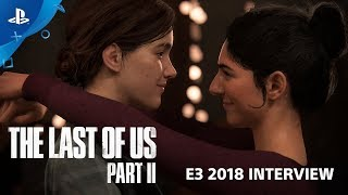 The Last of Us Part II Interview   PlayStation Live from E3 2018