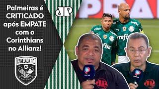 """""""O Palmeiras tinha a obrigação de ser superior ao Corinthians e não foi"""": Veja debate"""