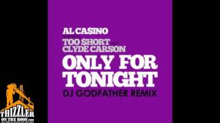 Al Casino ft. Too Short, Clyde Carson - Only For Tonight [DJ Godfather Dirty Knock Twerk Mix] [Thizz