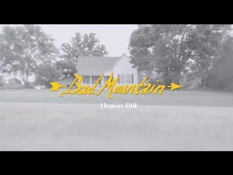 "Bad Mountain - ALBUM PROMO - ""Union Hill"""
