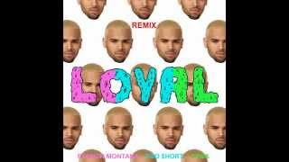 Chris Brown - Loyal ft. Lil Wayne , French Montana , Tyga , Too $hort [Remix]
