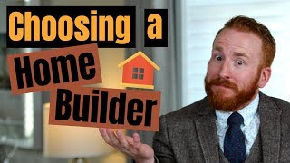 How to choose a home builder that's right for you